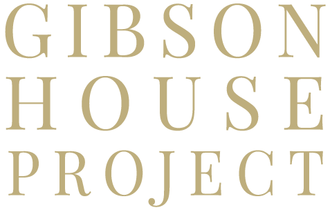The Gibson House Project